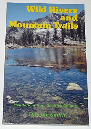 9780932773012: Wild Rivers and Mountain Trails