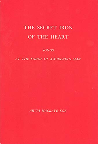 9780932776051: The Secret Iron Of The Heart