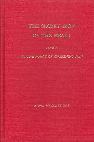 9780932776068: The Secret Iron Of The Heart