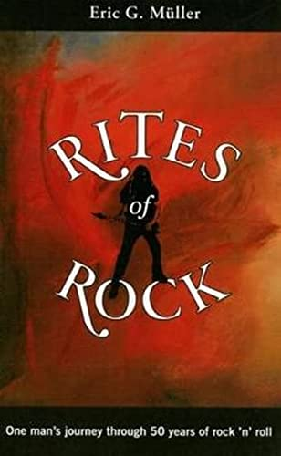 9780932776327: Rites of Rock: One Man's Journey through 50 Years of Rock 'n' Roll