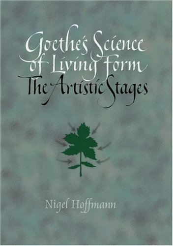 9780932776358: Goethe's Science of Living Form: The Artistic Stages