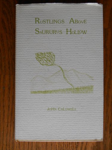 Rustlings above Saururus Hollow: Caldwell, John