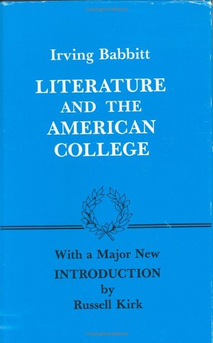 9780932783011: Literature and the American College: Essays in Defense of the Humanities