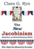 9780932783042: The New Jacobinism: America as Revolutionary State