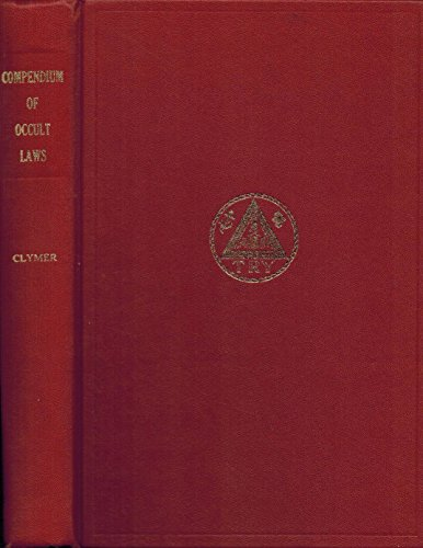 "9780932785084: A Compendium of Occult Laws: The Selection, Arrangement and Application of the Most Important of Occult and Arcane Laws Taught by the Masters, etc., etc. [""Completely Revised Second Edition""]."