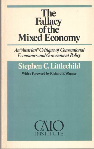 9780932790019: The Fallacy of the Mixed Economy: An