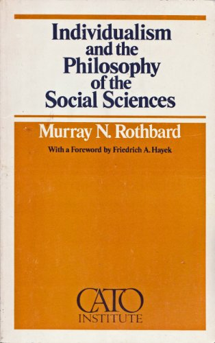 9780932790033: Individualism and the Philosophy of the Social Sciences