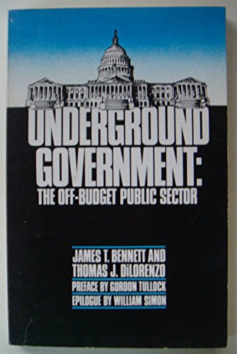9780932790378: Underground Government: The Off-Budget Public Sector