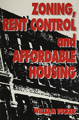 Zoning, Rent Control, and Affordable Housing (Studies in Church History; 26) (093279078X) by Tucker, William