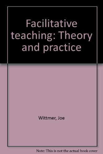 9780932796073: Facilitative teaching: Theory and practice