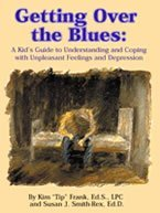 9780932796752: Getting Over the Blues: A Kid's Guide to Understanding and Coping with Unpleasant Feelings and Depression