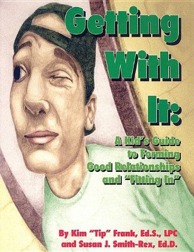 """9780932796776: Getting with it: A kid's guide to forming good relationships and """"fitting in"""""""