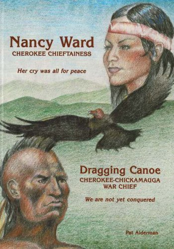 9780932807052: Nancy Ward / Dragging Canoe: Cherokee Chieftainess / Cherokee-Chickamauga War Chief