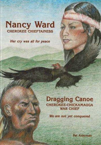 9780932807052: Nancy Ward / Dragging Canoe: Cherokee Chieftainess / Cherokee-Chickamauga War Chief