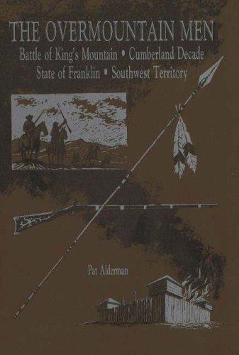 The Overmountain Men: Battle of King's Mountain,: Alderman, Pat