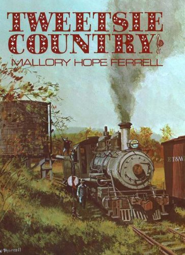 Tweetsie Country (0932807585) by Mallory Hope Ferrell