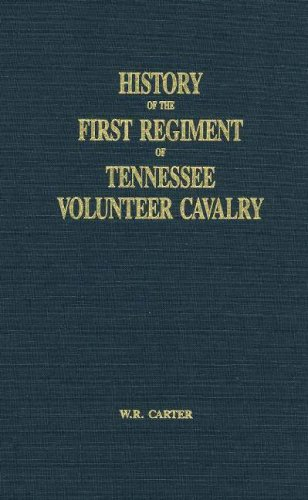 HISTORY OF THE FIRST REGIMENT OF TENNESSEE: Carter, William R.