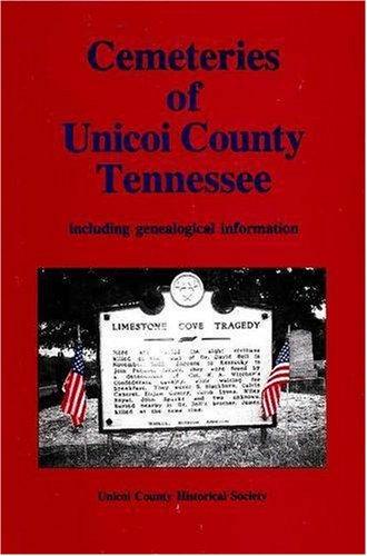 Cemeteries of Unicoi County: Unicoi County Historical Society