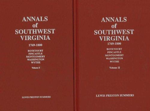 Annals of Southwest Virginia: 1769-1800: Volumes I & II: Summers, Lewis Preston