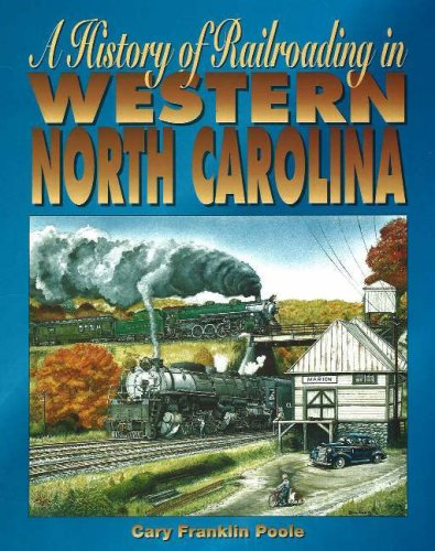 9780932807878: A History of Railroading in Western North Carolina