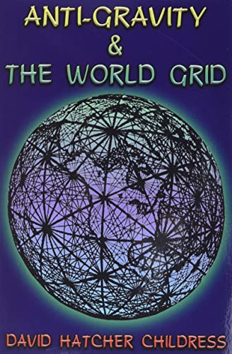 9780932813039: Anti-Gravity and the World Grid