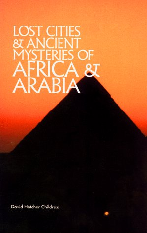 Lost Cities of Africa & Arabia (9780932813060) by David Hatcher Childress