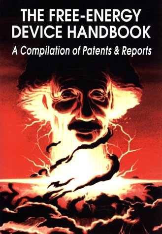 9780932813244: The Free-Energy Device Handbook: A Compilation of Patents & Reports (Lost Science (Adventures Unlimited Press))