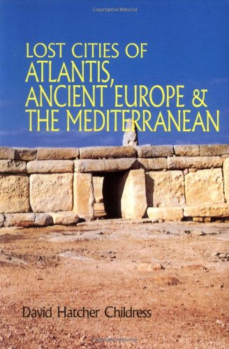 LOST CITIES OF ATLANTIS, ANCIENT EUROPE &: Childress, David Hatcher