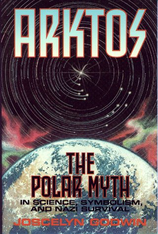9780932813350: Arktos: The Polar Myth in Science, Symbolism, and Nazi Survival