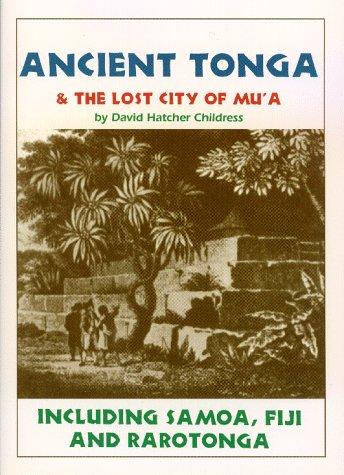 9780932813367: Ancient Tonga & the Lost City of Mu'A: Including Samoa, Fiji, & Rarotonga (Lost Cities of the Pacific Series)