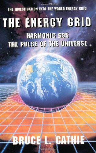 9780932813442: The Energy Grid: Harmonic 695: The Pulse of the Universe [The Investigation into the World Energy Grid]