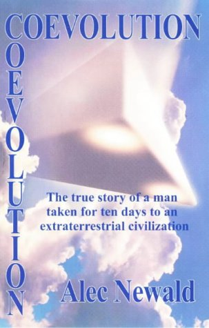 9780932813657: Coevolution: The True Story of a Man Taken for Ten Days to an Extraterrestrial Civilization