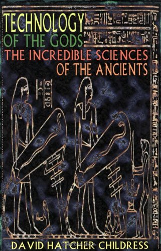 9780932813732: Technology of the Gods: The Incredible Sciences of the Ancients