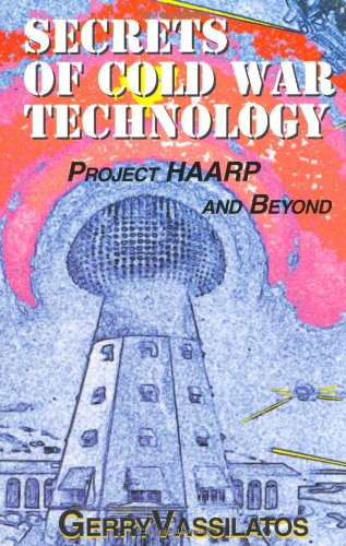 9780932813800: Secrets of Cold War Technology: Project HAARP and Beyond