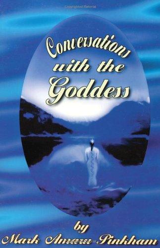 Conversations with the Goddess: Pinkham, Mark, Amaru,