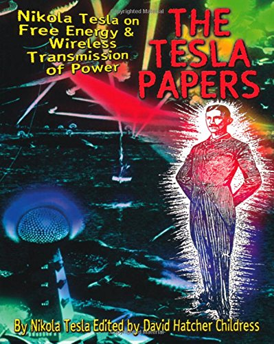 9780932813862: Tesla Papers: Nikola Tesla on Free Energy and Wireless Transmission of Power