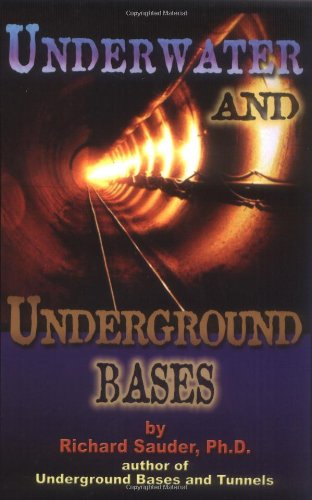 9780932813886: Underwater and Underground Bases: Surprising Facts the Government Does Not Want You to Know (Lost Science (Adventures Unlimited Press))