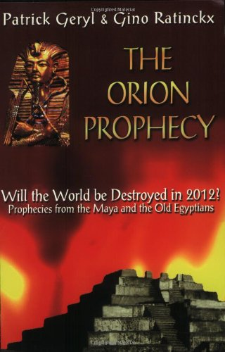 THE ORION PROPHECY Will the World Be Destroyed in 2012