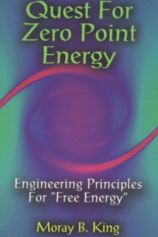 9780932813947: Quest for Zero Point Energy: Engineering Principles for Free Energy