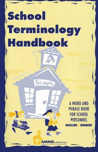 9780932825056: School Terminology Handbook: A word and phrase book for school personnel in English and Spanish.