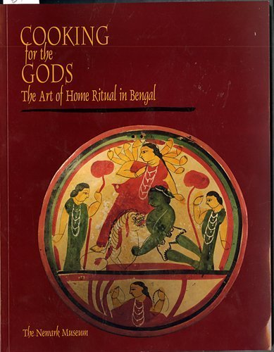 9780932828323: Cooking for the Gods: The Art of Home Ritual in Bengal