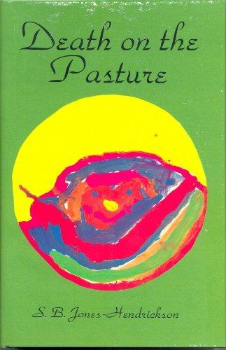 Death on the pasture: Jones-Hendrickson, S. B