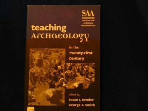 9780932839152: Teaching archaeology in the Twenty-First Century