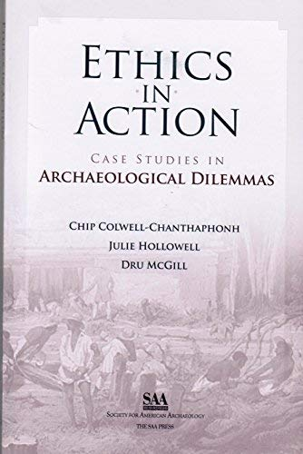 9780932839329: Ethics in Action: Case Studies in Archaeological Dilemmas