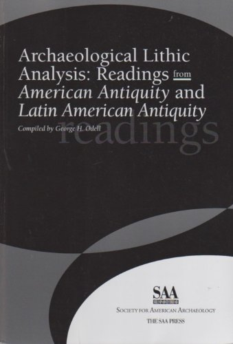 9780932839374: Archaeological Lithic Analysis: Readings From American Antiquity and Latin American Antiquity 2009