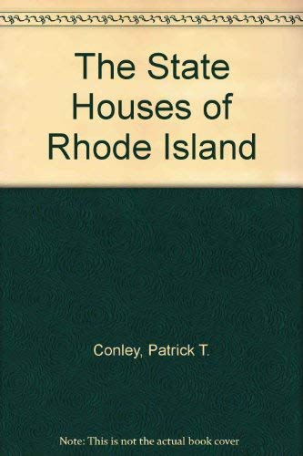 The State Houses of Rhode Island Conley, Patrick T.