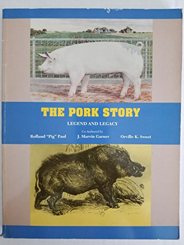 9780932845498: The pork story: Legend and legacy