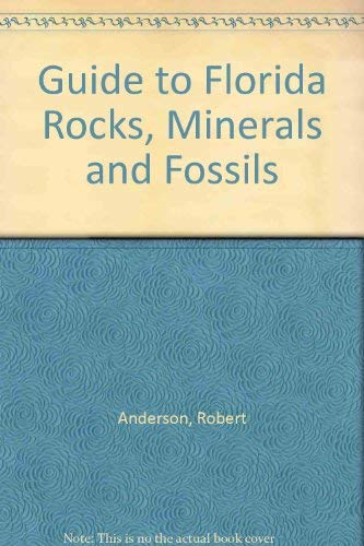 9780932855237: Guide to Florida Rocks, Minerals, Fossils
