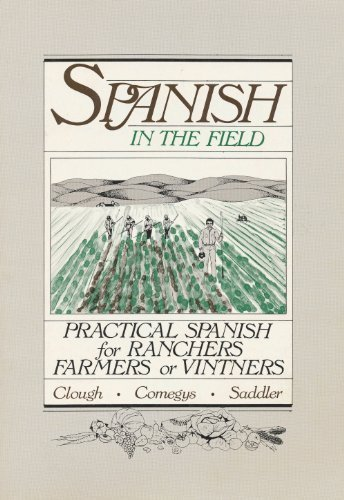 9780932857026: Spanish in the Field: Practical Spanish for Ranchers, Farmers or Vintners