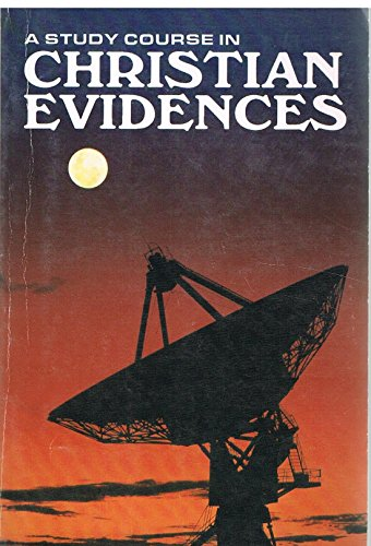 A study course in Christian evidences: Thompson, Bert